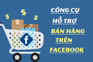 top cong cu khong the thieu cho shop ban hang facebook